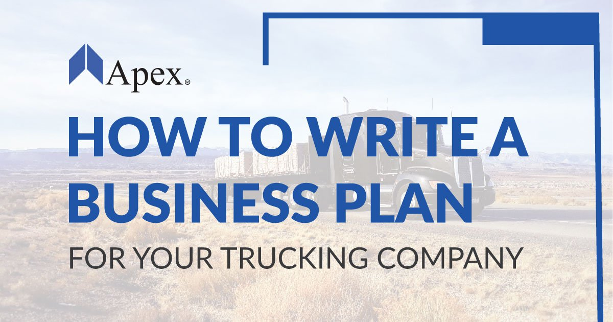 How to Write a Business Plan for Your Trucking Company